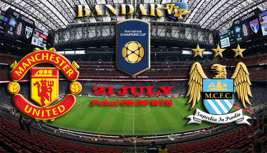 Prediksi Manchester United vs Manchester City 21 July 2017 - BandarVIP