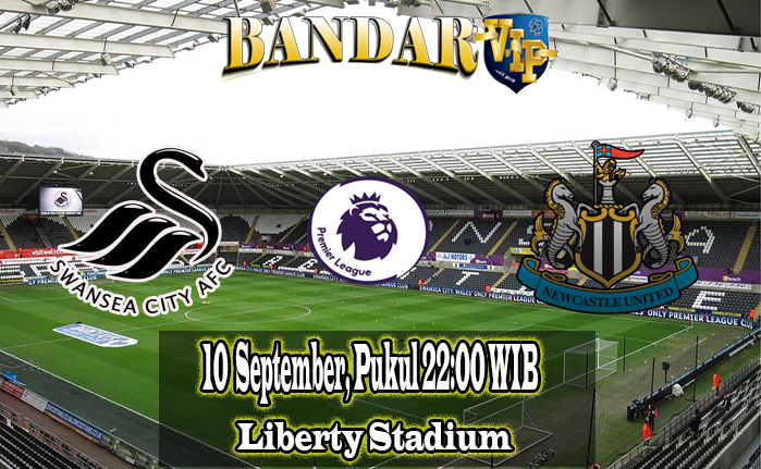 Prediksi Bola Swansea City vs Newcastle United 10 September 2017 - BandarVIP